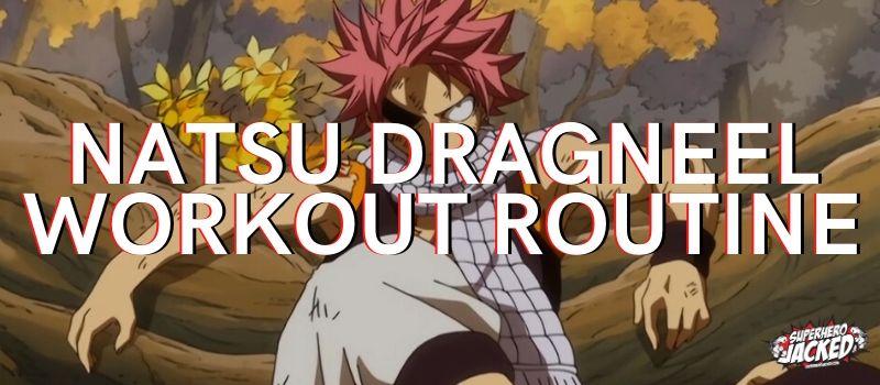 Natsu Dragneel Workout Routine