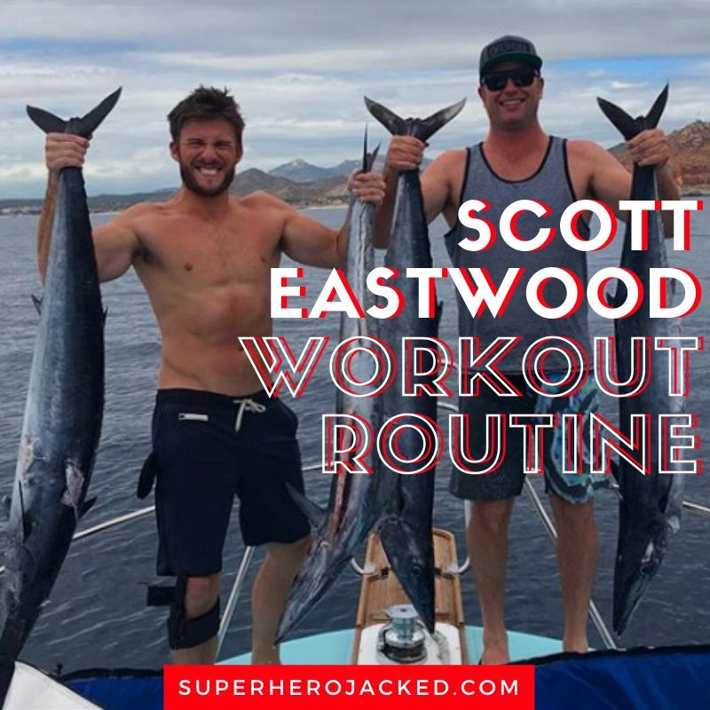 Scott Eastwood Workout