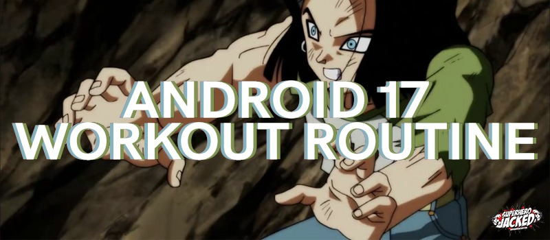 Android 17 Workout Routine