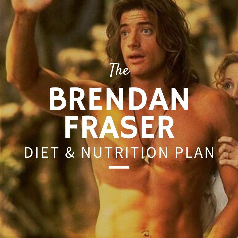 Brendan Fraser Diet and Nutrition