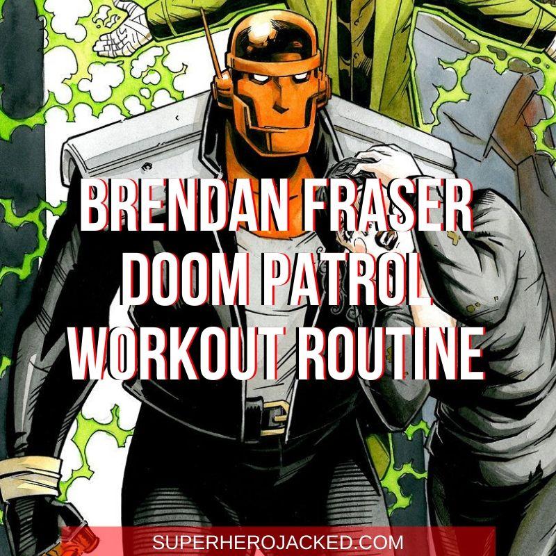 Brendan Fraser Doom Patrol Workout