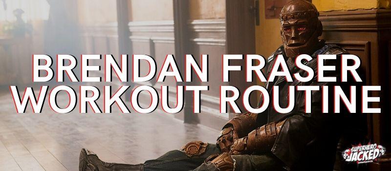 Brendan Fraser Workout Routine