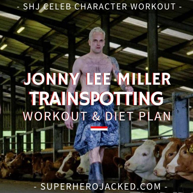 Jonny Lee Miller Trainspotting Workout Routine