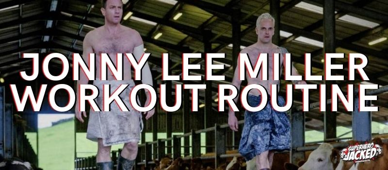 Jonny Lee Miller Workout Routine