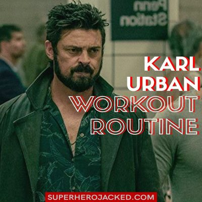 Karl Urban Workout