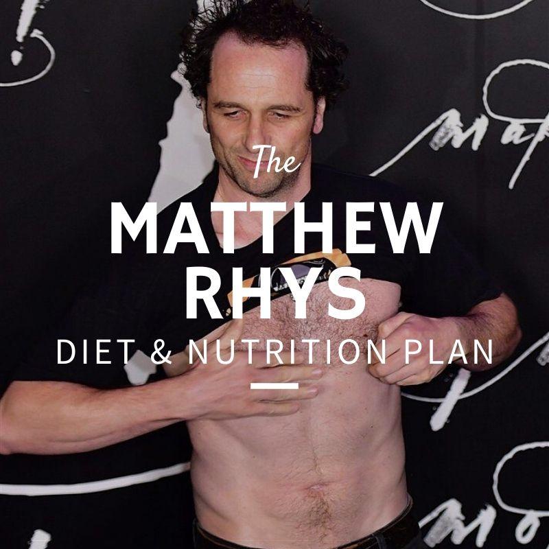Matthew Rhys Diet and Nutrition