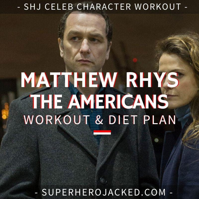 Matthew Rhys The Americans Workout