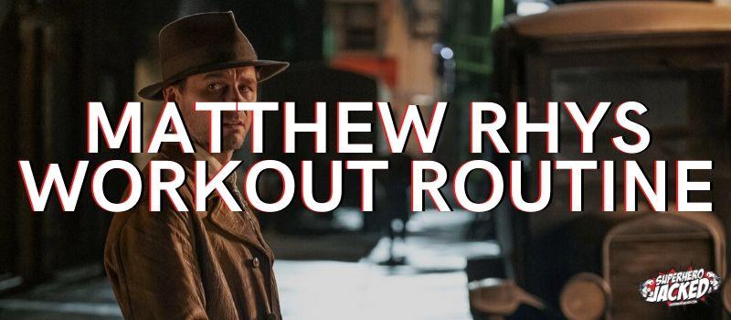 Matthew Rhys Workout Routine