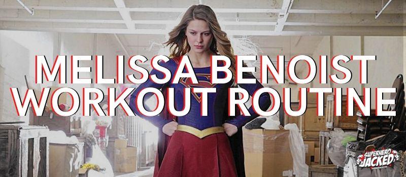Melissa Benoist Workout Routine