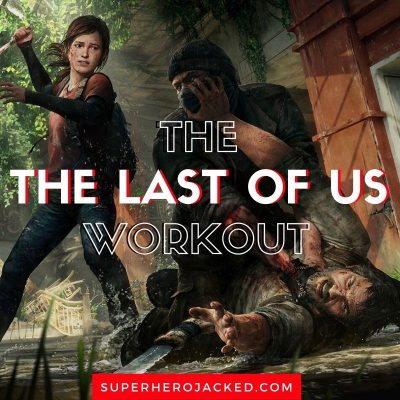 The Last Of US Workout Routine