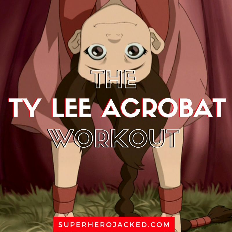 Ty Lee Acrobat Workout
