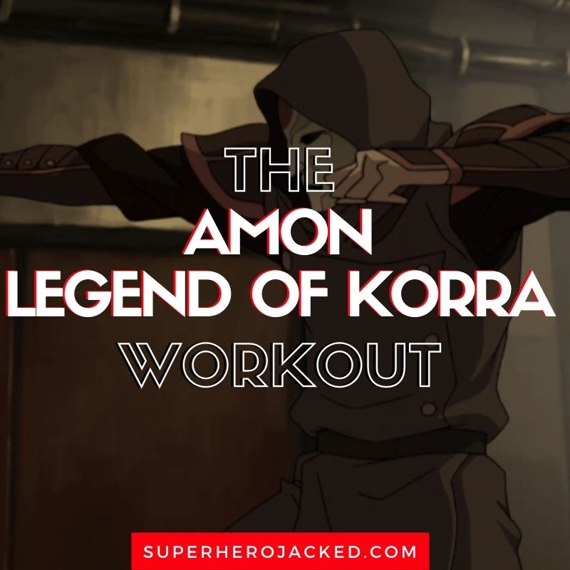 Amon Legend of Korra Workout Routine