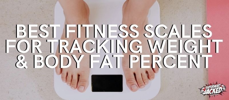 Best Fitness Scales for Tracking Weight and Bodyfat