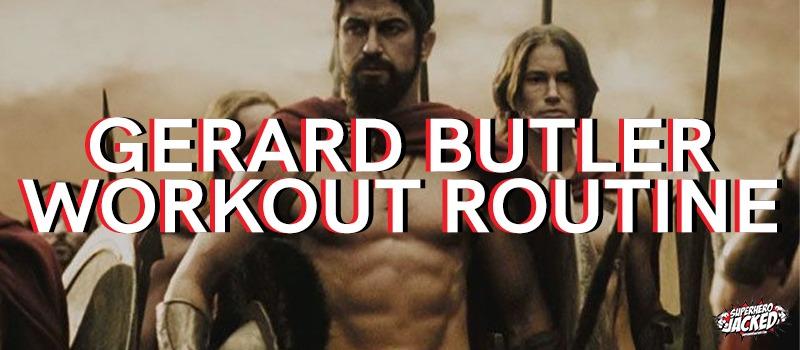 Gerard Butler Workout Routine