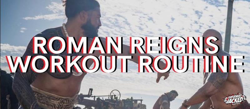 Roman Reigns Workout Routine