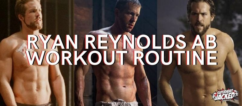 Ryan Reynolds Ab Workout Routine