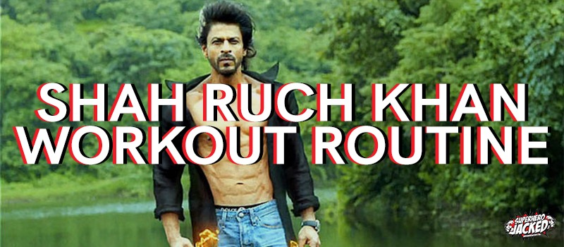 Shah Ruch Khan Workout Routine