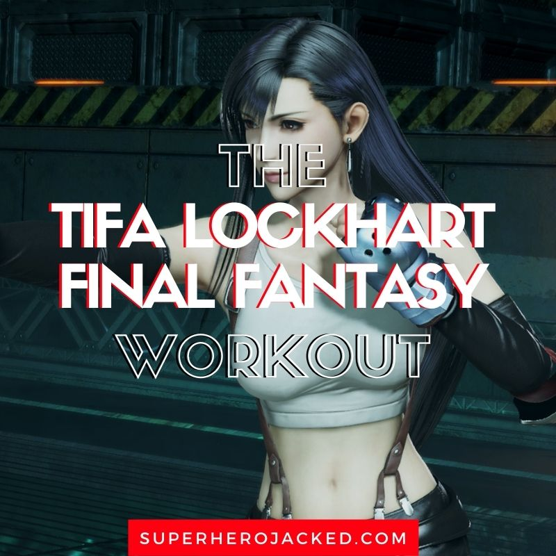 Tifa Lockhart Final Fantasy Workout Routine