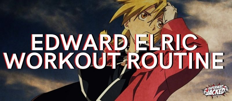 Edward Elric Workout Routine