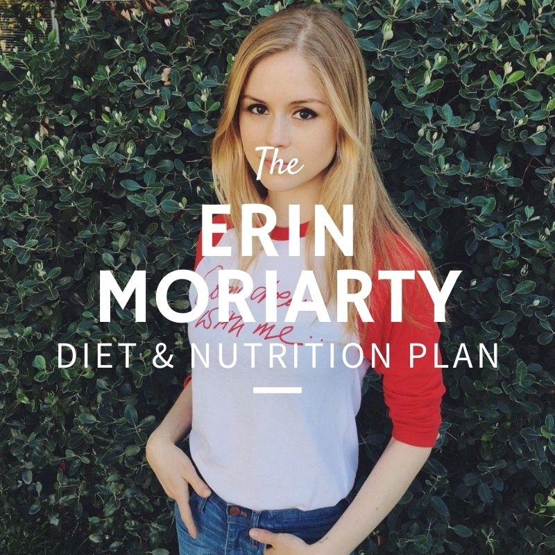 Erin Moriarty Diet and Nutrition