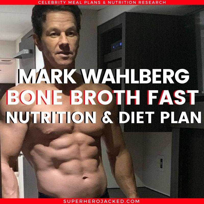 Mark Wahlberg Bone Broth Fasting