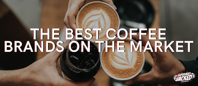 The Best Coffee Brands on The Market