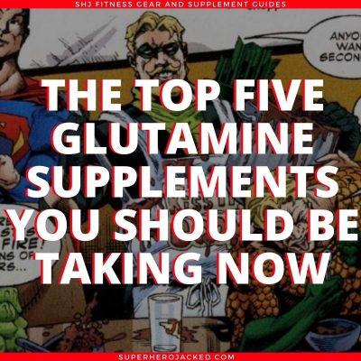The Top Five Glutamine Supplements
