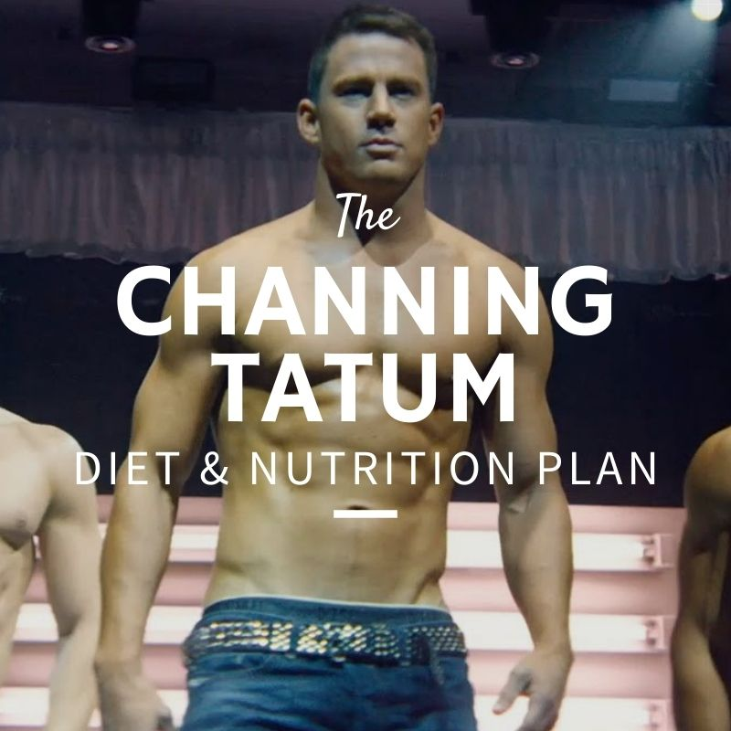 Channing Tatum Diet and Nutrition