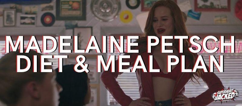 Madelaine Petsch Diet Plan