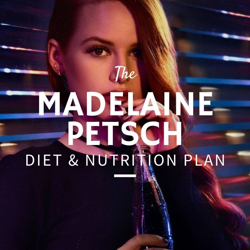 Madelaine Petsch Diet and Nutrition