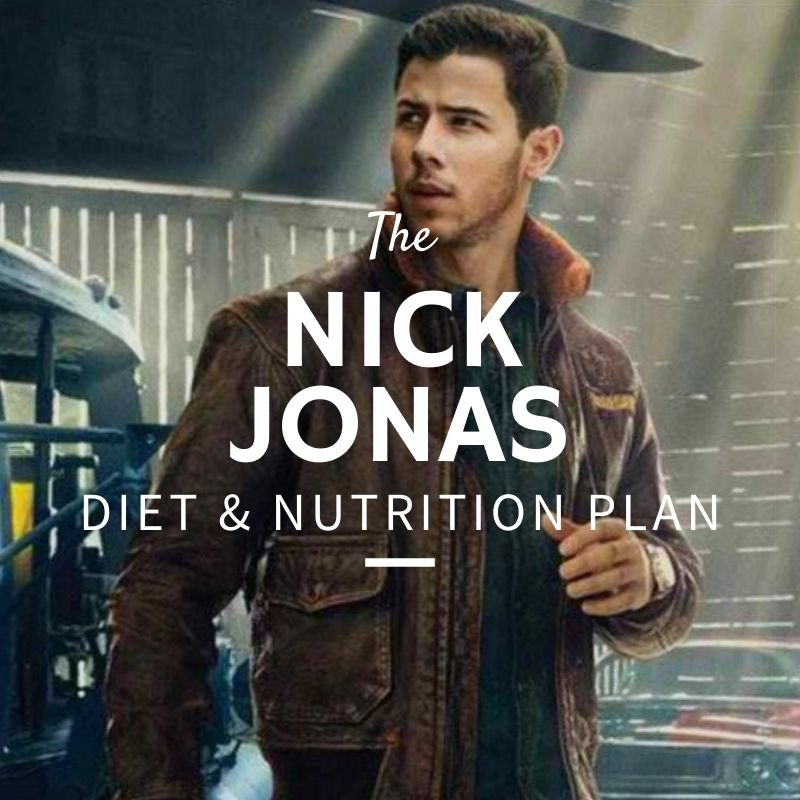 Nick Jonas Diet and Nutrition