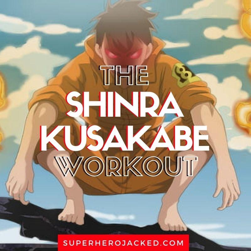 Shinra Kusakabe Workout