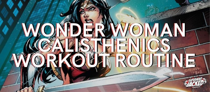 Wonder Woman Calisthenics Workout Routine