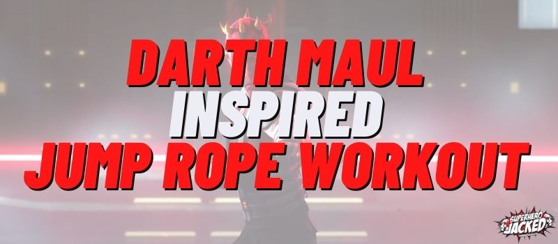 Darth Maul Inspired Jump Rope Workout Routine