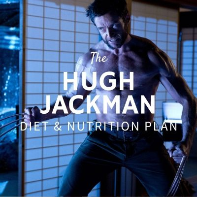 Hugh Jackman Diet and Nutrition