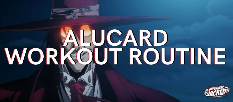 Alucard Workout Routines