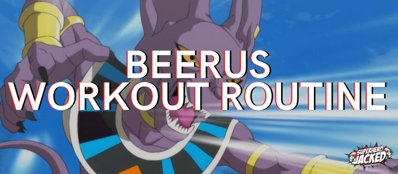 Beerus Workout Routines