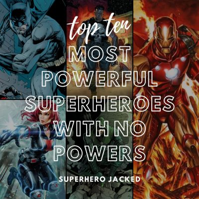 Most Powerful Superheroes With No Powers