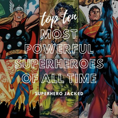 Most Powerful Superheroes of All Time