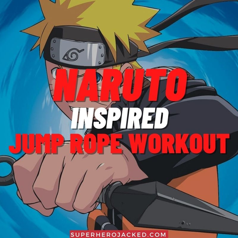 Naruto Inspired Jump Rope Workout