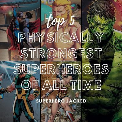 Top 5 Strongest Superheroes of All Time
