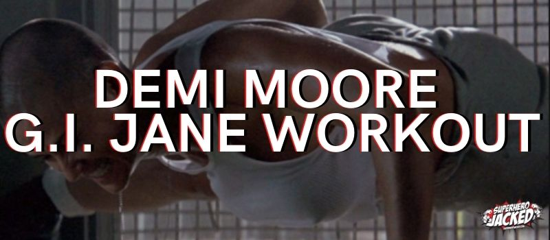 Demi Moore G.I. Jane Workout Routine