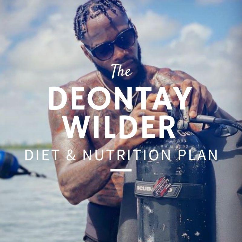 Deontay Wilder Diet & Nutrition
