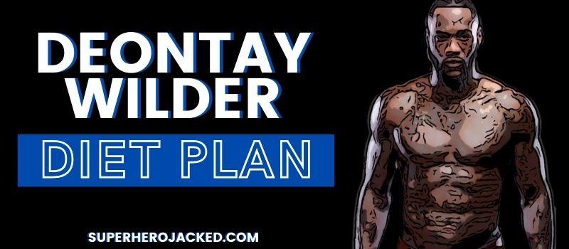 Deontay Wilder Diet Plan