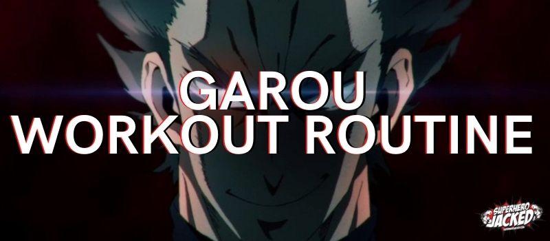 Garou Workout Routine
