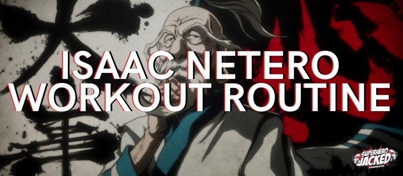 Isaac Netero Workout Routine