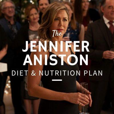 Jennifer Aniston Diet & Nutrition