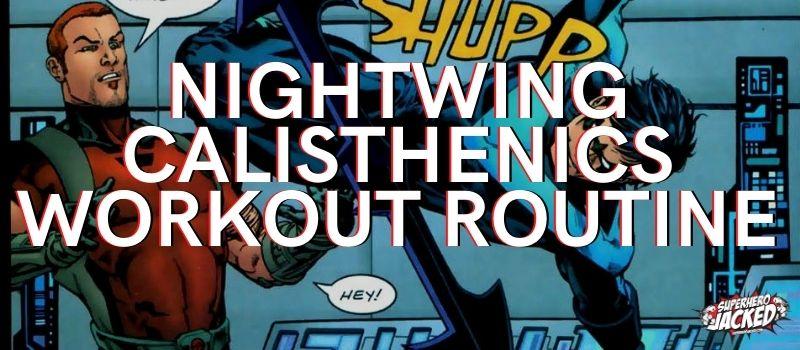 Nightwing Calisthenics Workout Routine