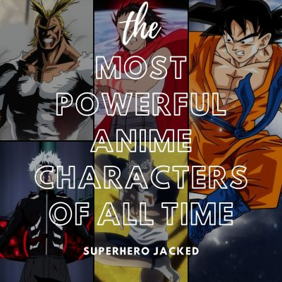the most powerful anime characters of all time