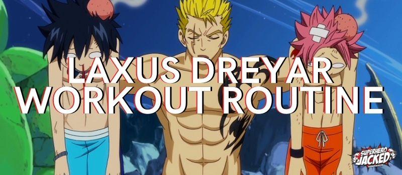 Laxus Dreyar Workout (1)
